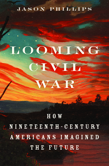cover of Looming Civil War by Jason Phillips