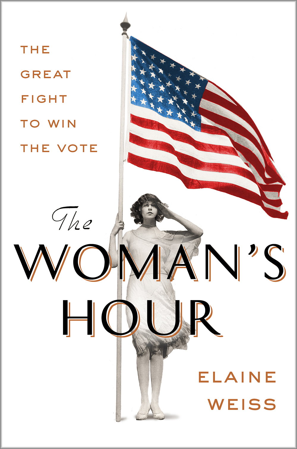 "Elaine Weiss, ""The Woman's Hour: The Great Fight to Win the Vote"" (Viking, 2018)."