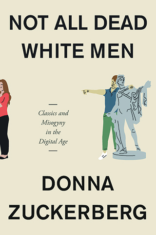 cover of Not All Dead White Men by Donna Zuckerberg
