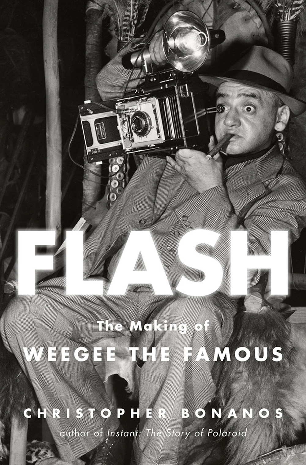 "Christopher Bonanos, ""Flash: The Making of Weegee the Famous"" (Henry Holt and Co., 2018)."
