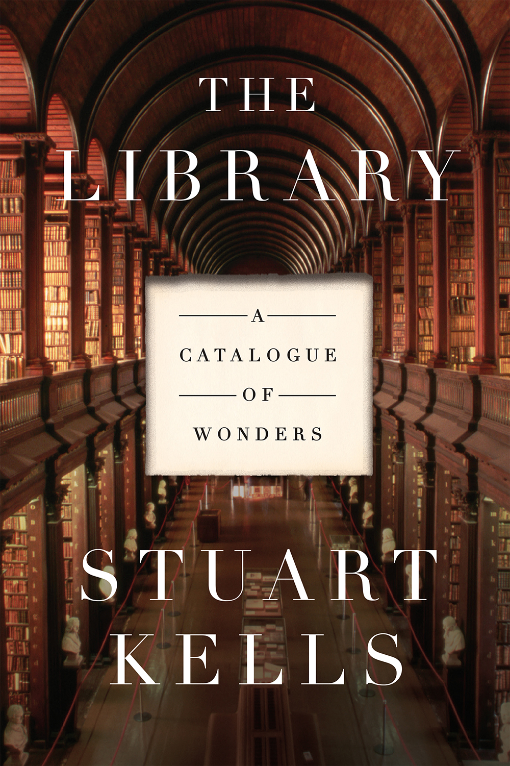 "Stuart Kells, ""The Library"" (Counterpoint Press, 2018)."