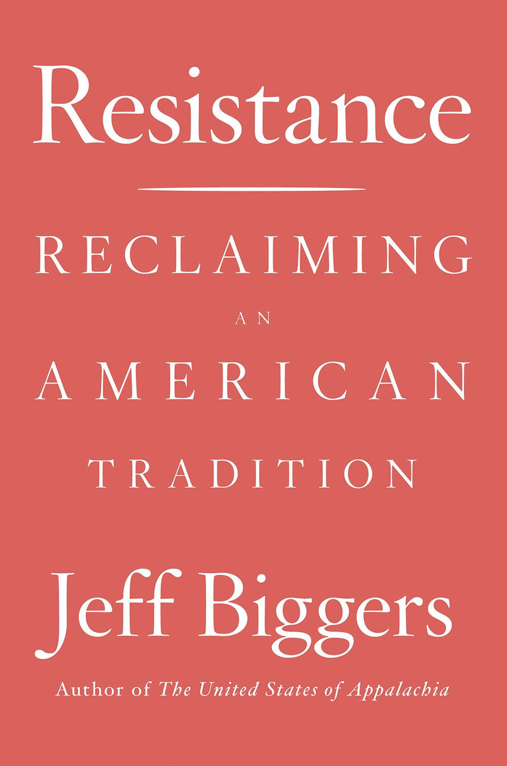 Jeff Biggers, Resistance (Counterpoint Press, 2018).