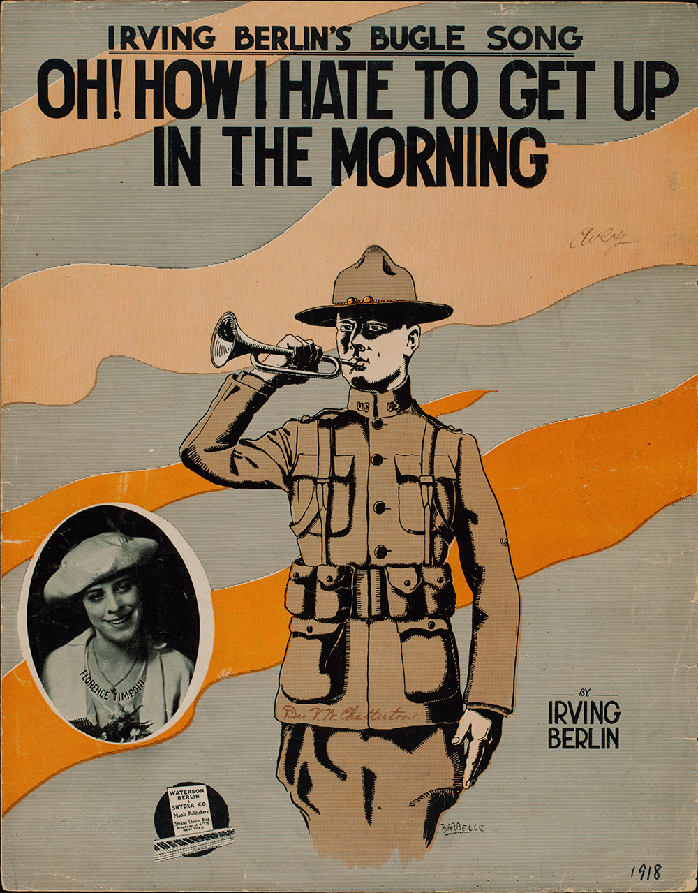 """Oh! How I Hate to Get Up in the Morning"" by Irving Berlin, 1918. The New York Public Library, Music Division."
