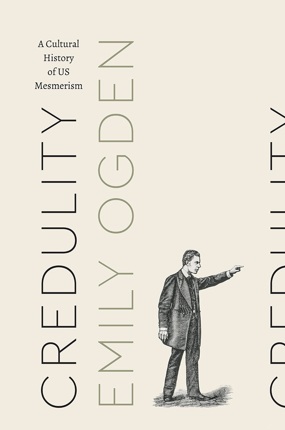 "Emily Ogden, ""Credulity: A Cultural History of US Mesmerism"" (University of Chicago Press, 2018)."