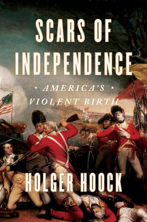 Scars of Independence: America's Violent Birth