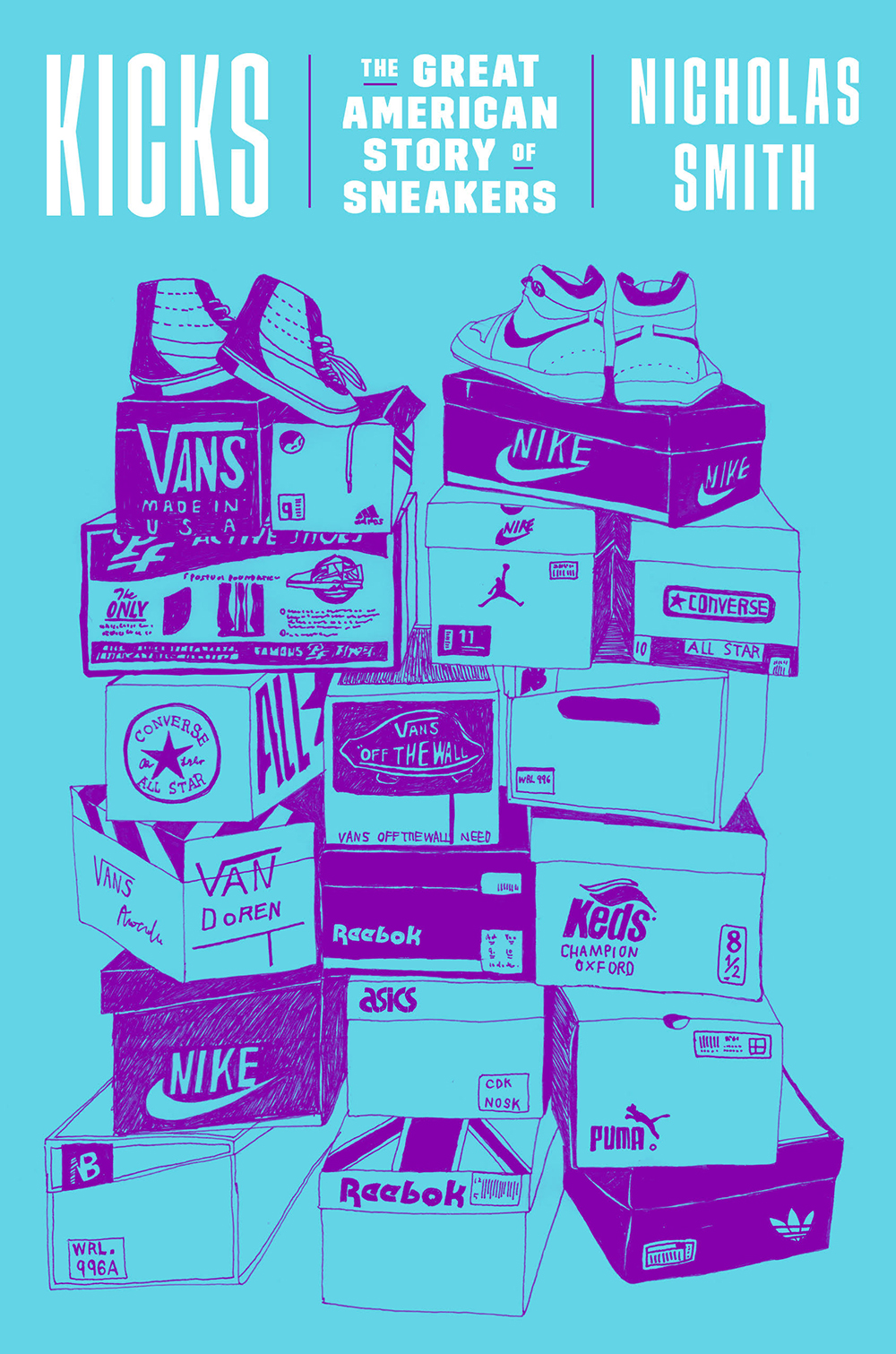 """Nicholas Smith, """"Kicks: The Great American Story of Sneakers"""" (Crown, 2018)."""