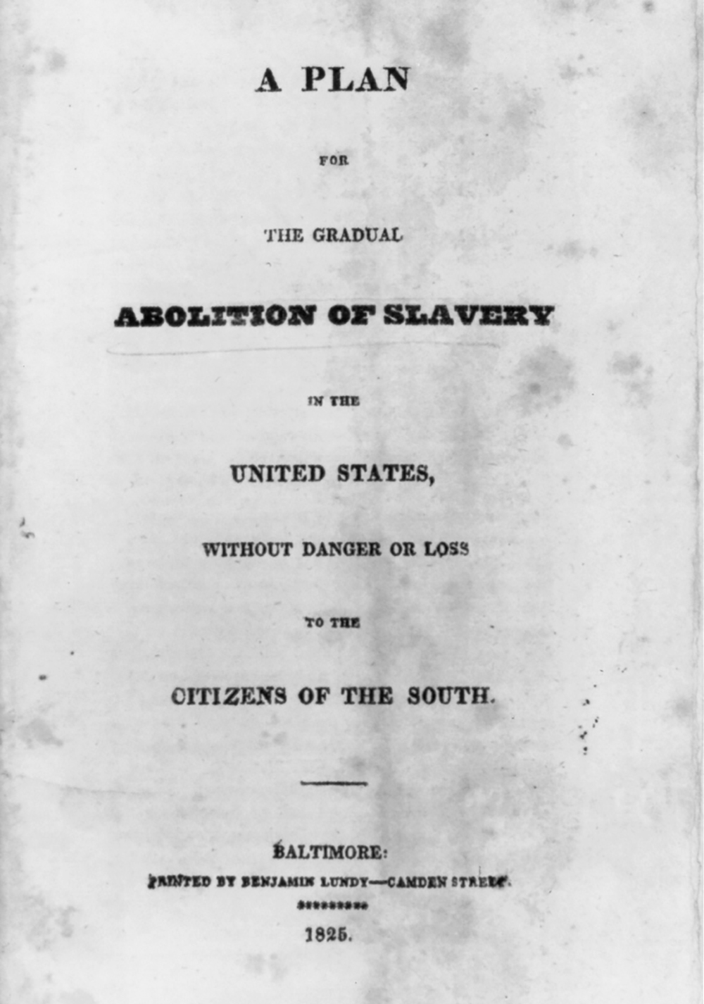 Title page of the pamphlet A Plan for the Gradual Abolition of Slavery in the United States, without Danger or Loss to the Citizens of the South, 1825.