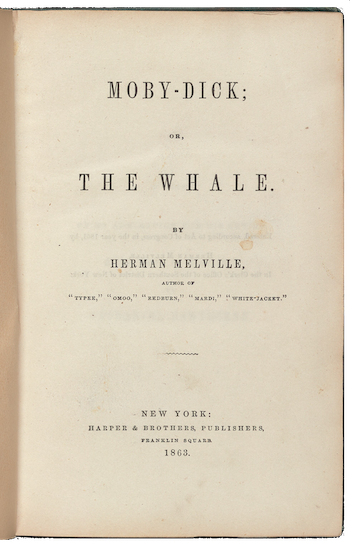 Original title page for Moby Dick. Reads Moby Dick, or the Whale by Herman Melville author of<br />  Typee, Omoo, Redburn, Mardi, Write-Jacket. New York Harper and Brothers Publishers, 1863.