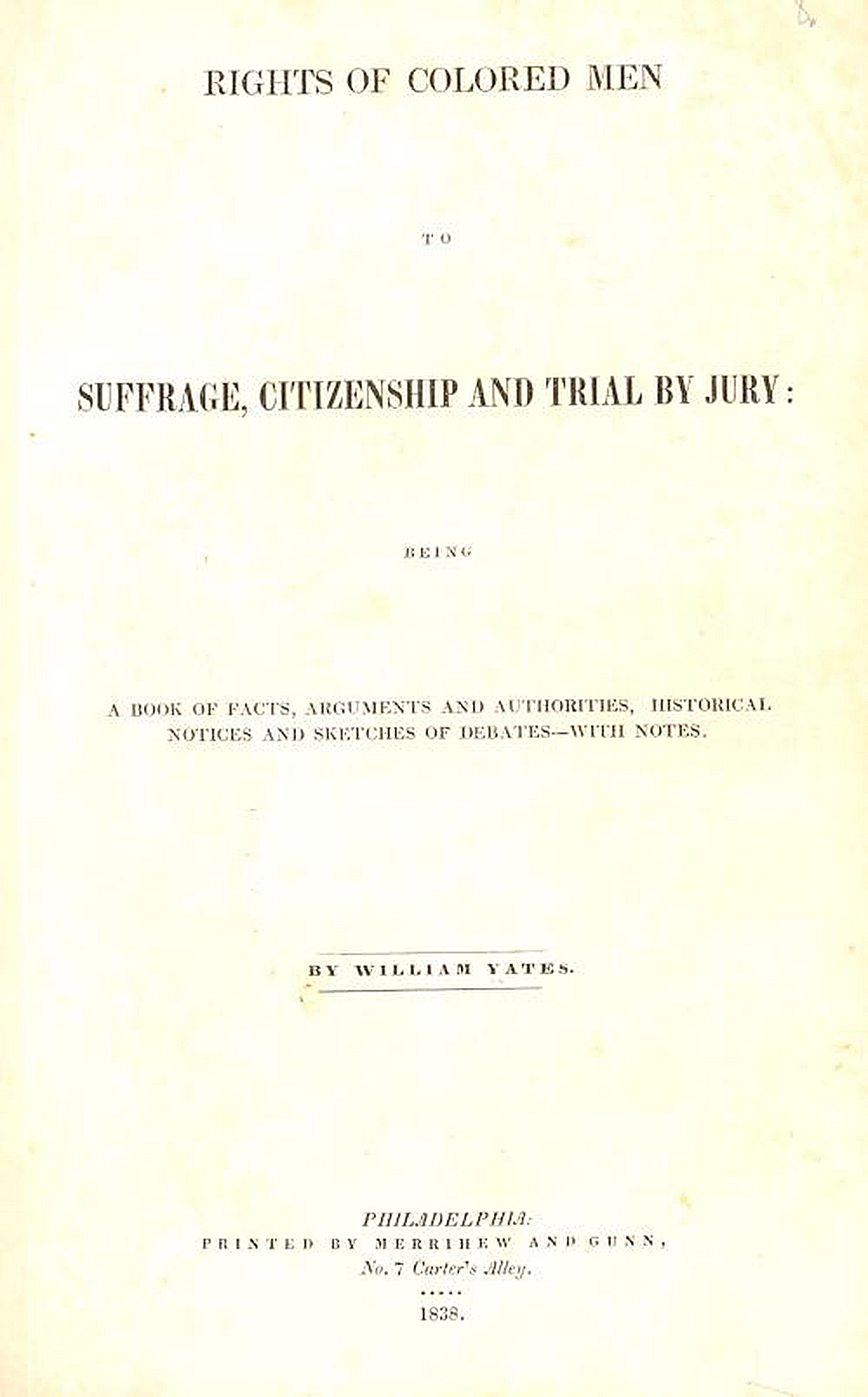 Rights of Colored Men to Suffrage, Citizenship and Trial by Jury, by William Yates, 1838. The Johns Hopkins University, Sheridan Libraries.