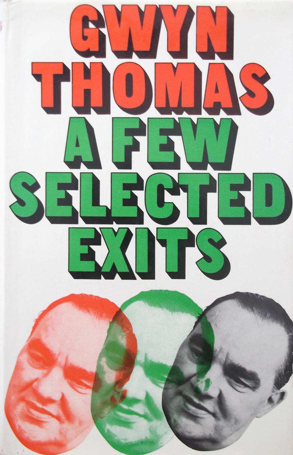 """Gwyn Thomas, """"A Few Selected Exits"""" (Hutchinson, 1968)."""