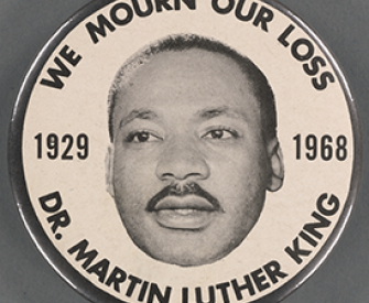 Martin Luther King Jr. button, c. 1968. Schomburg Center for Research in Black Culture, Art and Artifacts Division, Button Collection.