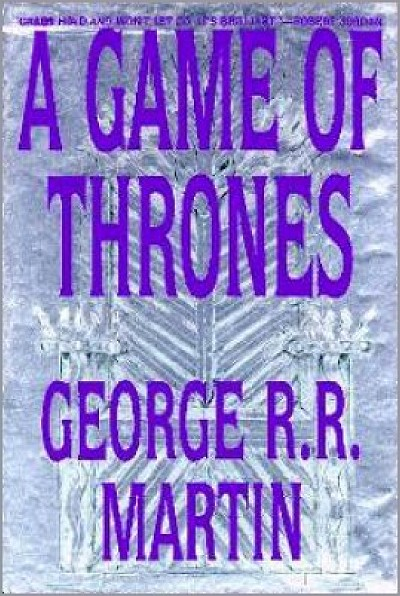 Original book cover for Game of Thrones. Large purple text reads A Game of Thrones George R.R. Martin on a silver-grey background. In the background, in lighter silver-grey is an elaborate throne.