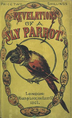 A yellowback book called Revelations of a Sly Parrot.